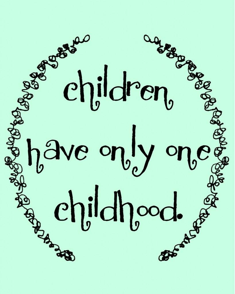 childrenhaveonlyonechildhoodmintblack