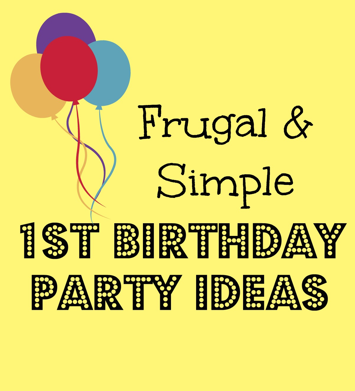 simple and frugal first birthday party ideas bare feet on the