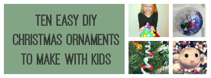 10 Easy DIY Christmas Ornaments to Make with Kids