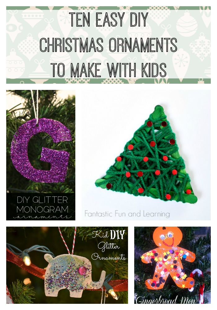 Ten Easy DIY Christmas Ornaments to Make with Kids