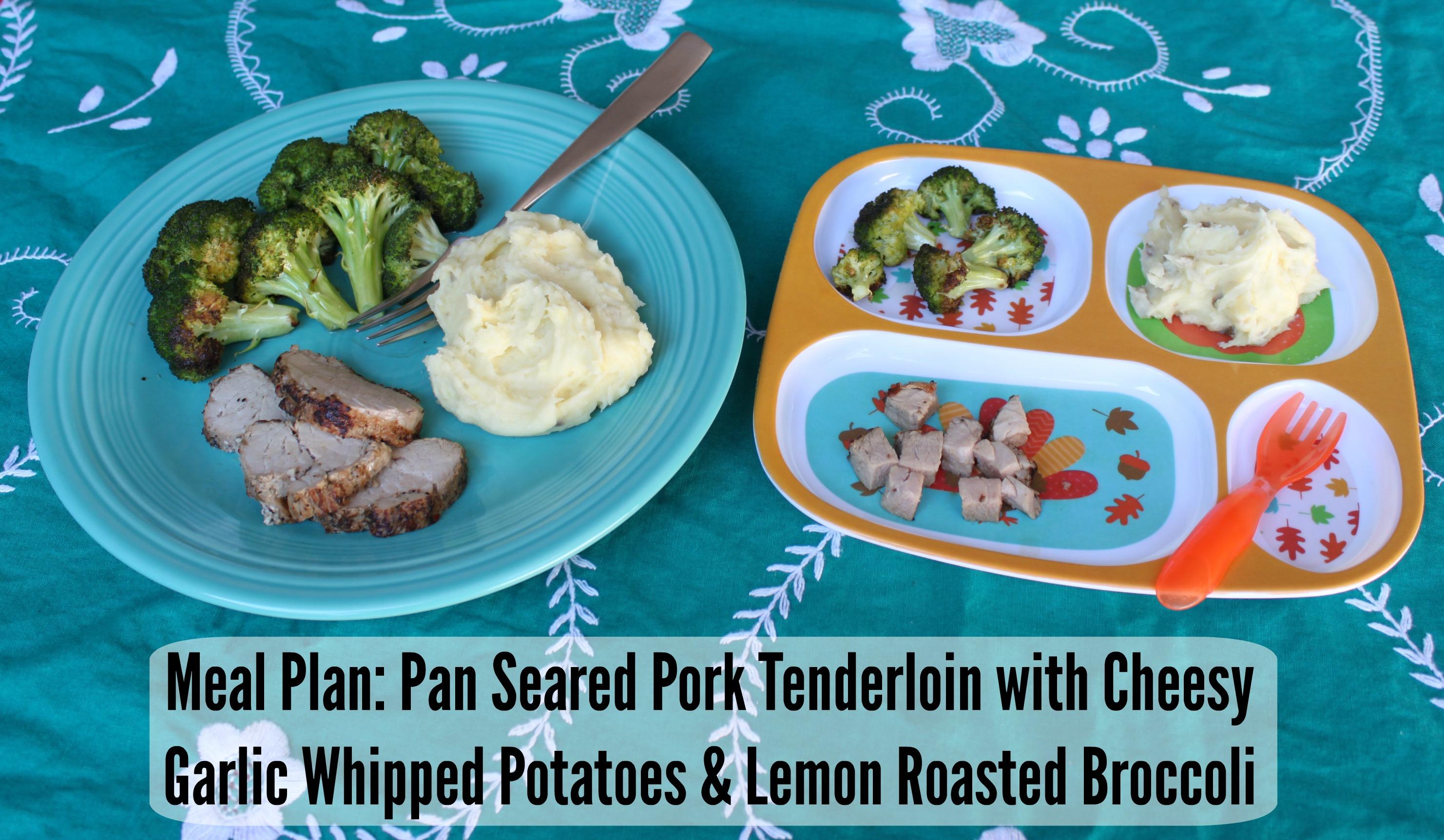 Meal Plan: Pan Seared Pork Tenderloin with Cheesy Garlic Whipped ...