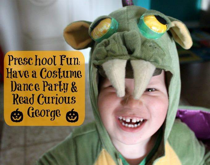 preschool fun have a costume dance party and read curious george