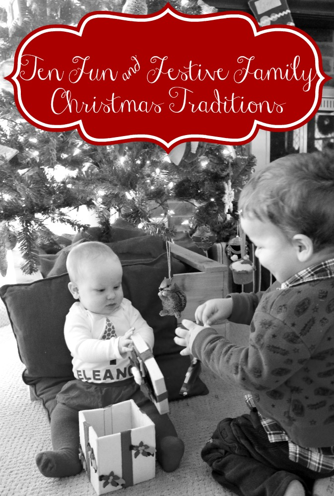 Ten Fun and Festive Family Christmas Traditions to start with your family.