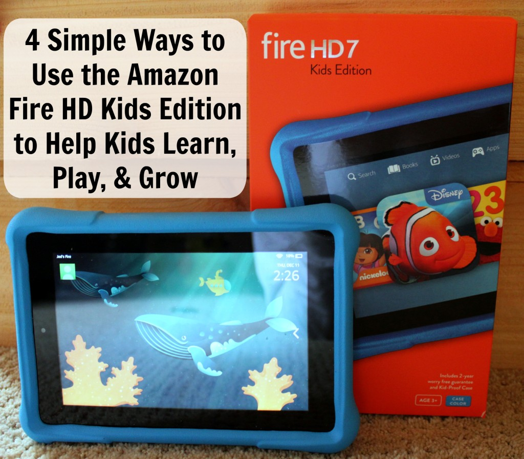 4 Simple Ways to use the Amazon #FireHDKidsEdition table to help kids learn play grow