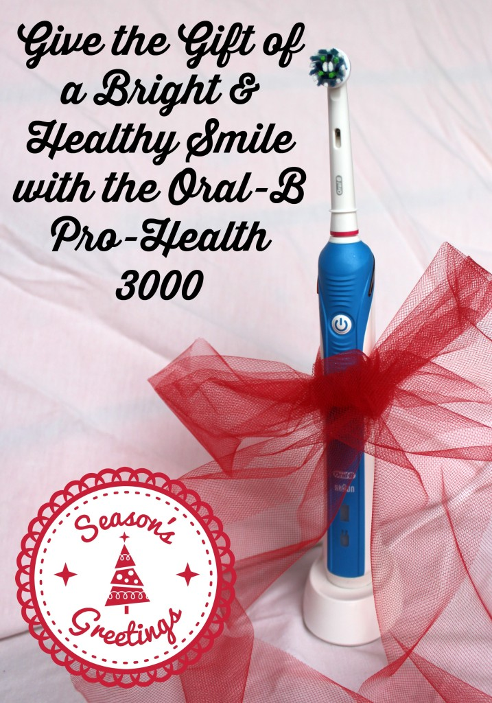 Give the Gift of a Bright and Healthy Smile with the Oral-B Pro-Health 3000