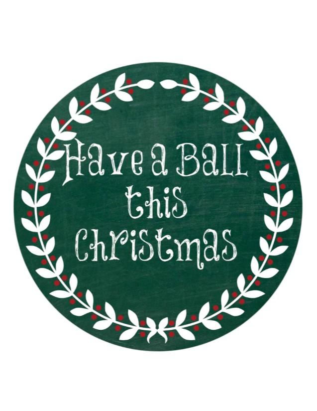 Have a Ball this Christmas Printable