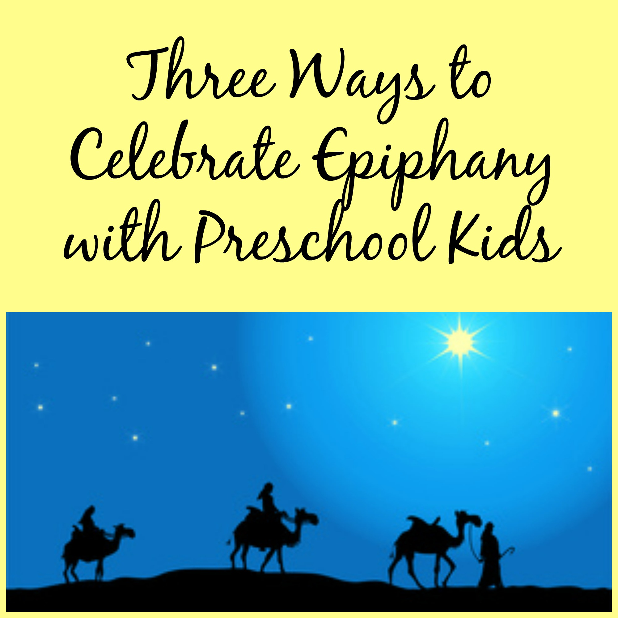 Three Ways To Celebrate Epiphany