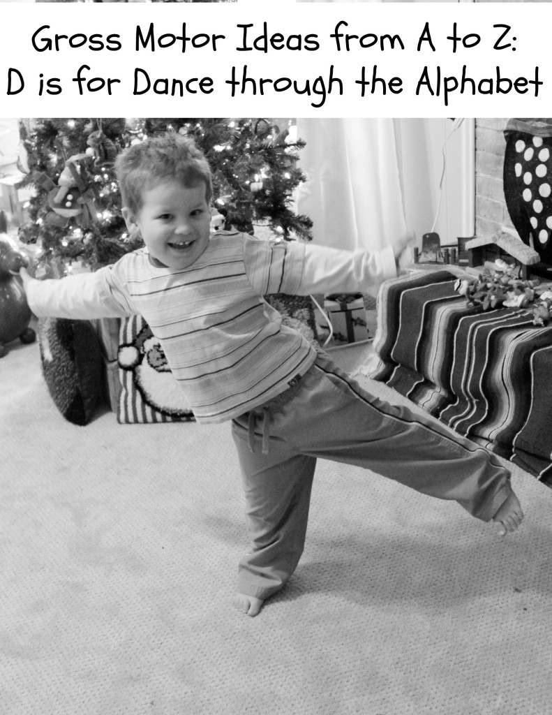 Gross Motor Ideas from A to Z D is for Dance through the Alphabet