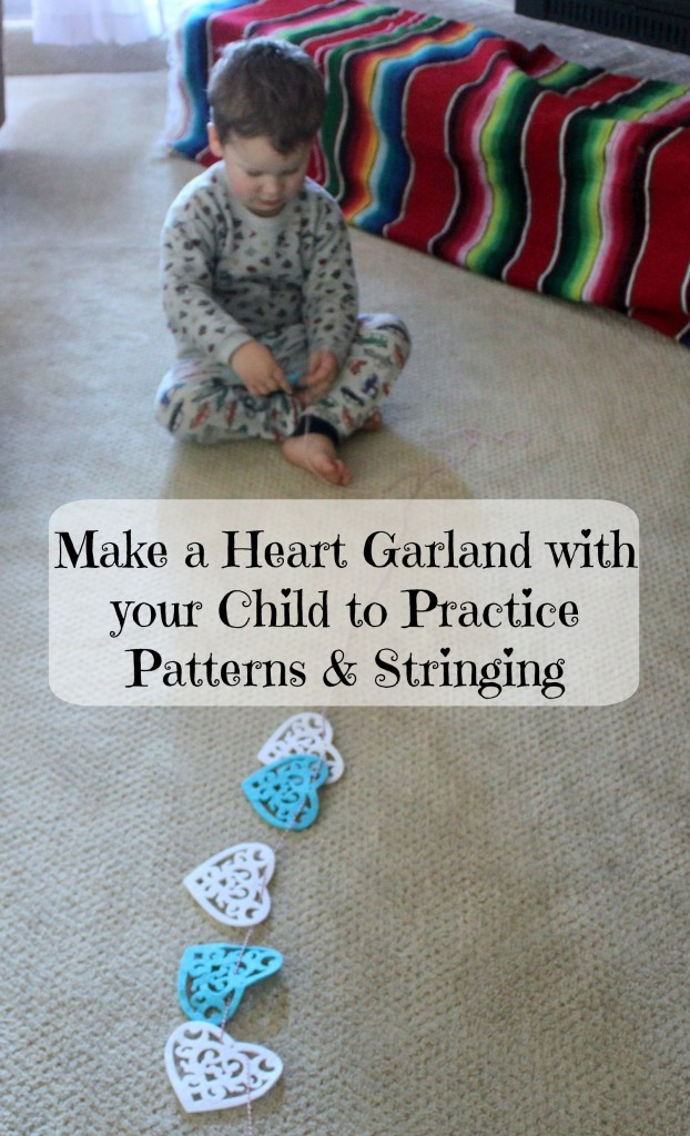 Make a Heart Garland with your Child to Practice Patterns and Stringing for home preschool