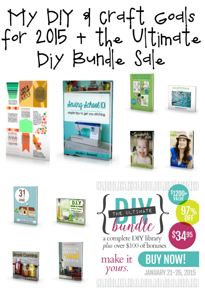My DIY and Craft Goals for 2015 plus the Ultimate DIY Bundle Sale