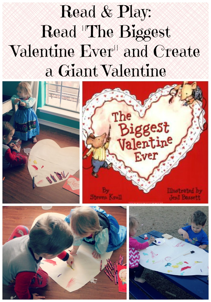 Read and Play Read The Biggest Valentine Ever and Create a Giant Valentine
