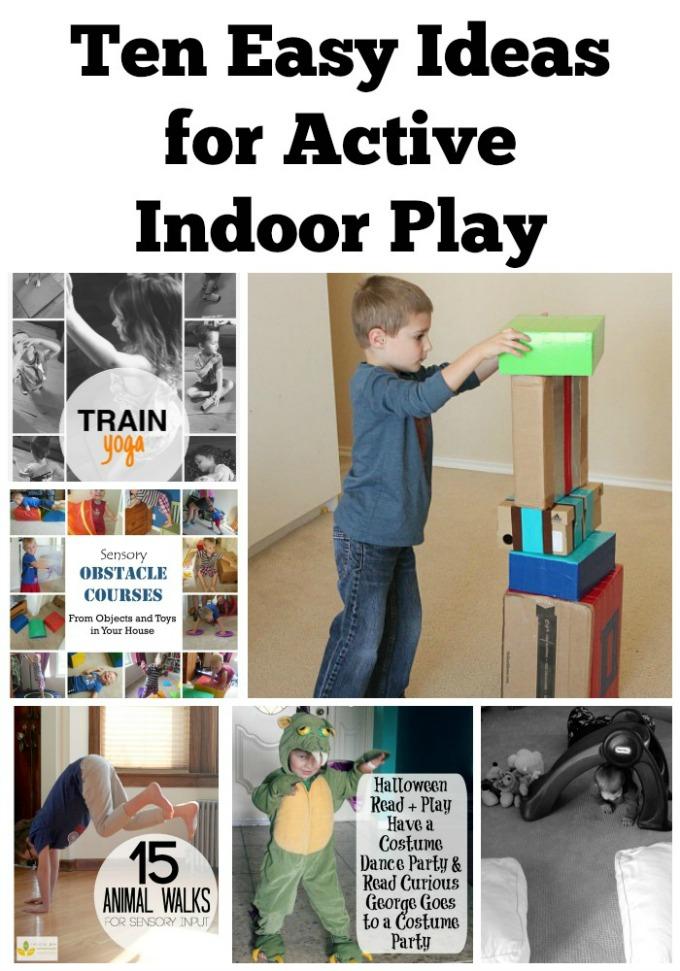 Ten Easy Ideas for Active Indoor Play