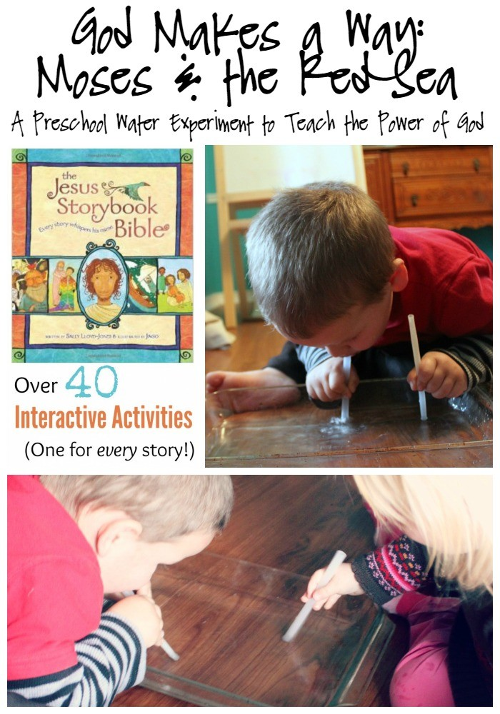 God Makes a Way Moses and the Red Sea - A Preschool Water Experiment to Teach the Power of God through the Jesus Storybook Bible