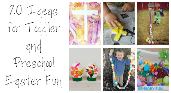 20 Great Ideas for Toddler and Preschool Easter Fun