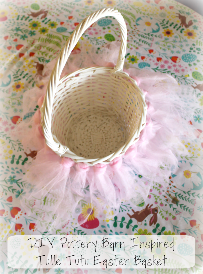 DIY Pottery Barn Inspired Tulle Tutu Easter Basket