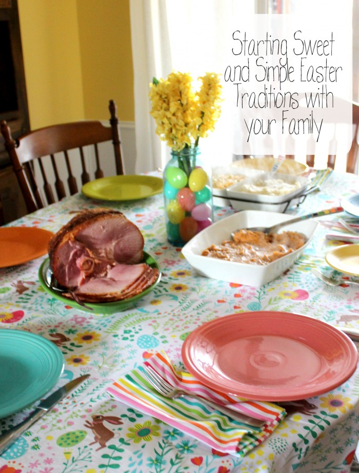 Starting Sweet and Simple Easter Traditions with Your Family