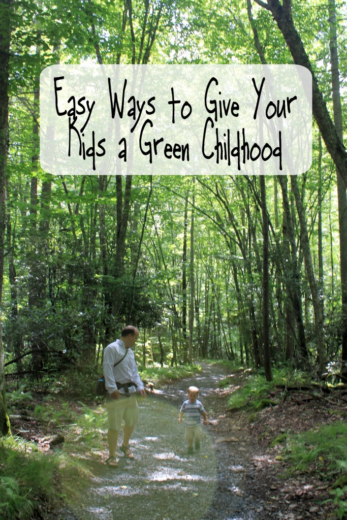 Easy Ways to Give Your Kids a Green Childhood - Natural Parenting Hop