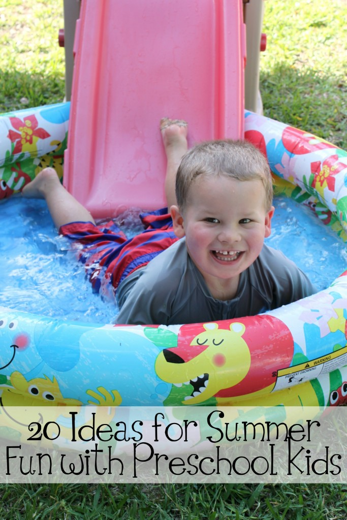20 Ideas for Summer Fun with Preschool Kids