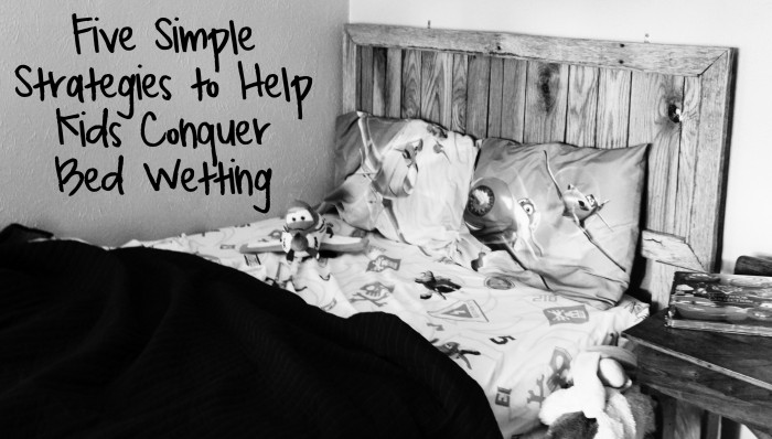Five Simple Strategies to Help Kids Conquer Bed Wetting