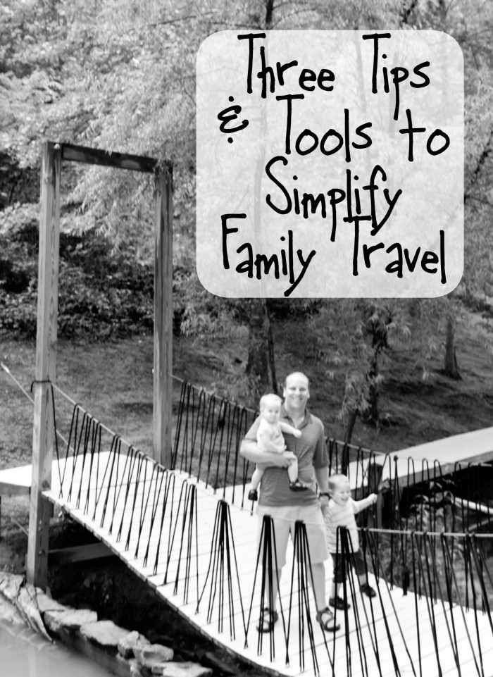 Three Tips and Tools to Simplify Family Travel