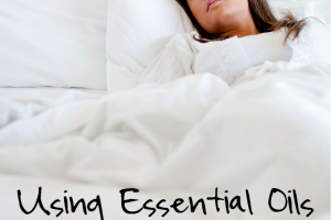 Using Essential Oils to Get Better Sleep for the Whole Family