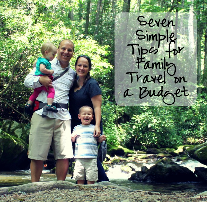 7 Simple Tips for Family Travel on a Budget