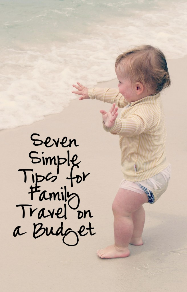Seven Simple Tips for Family Travel on a Budget - Frugal Living Tips