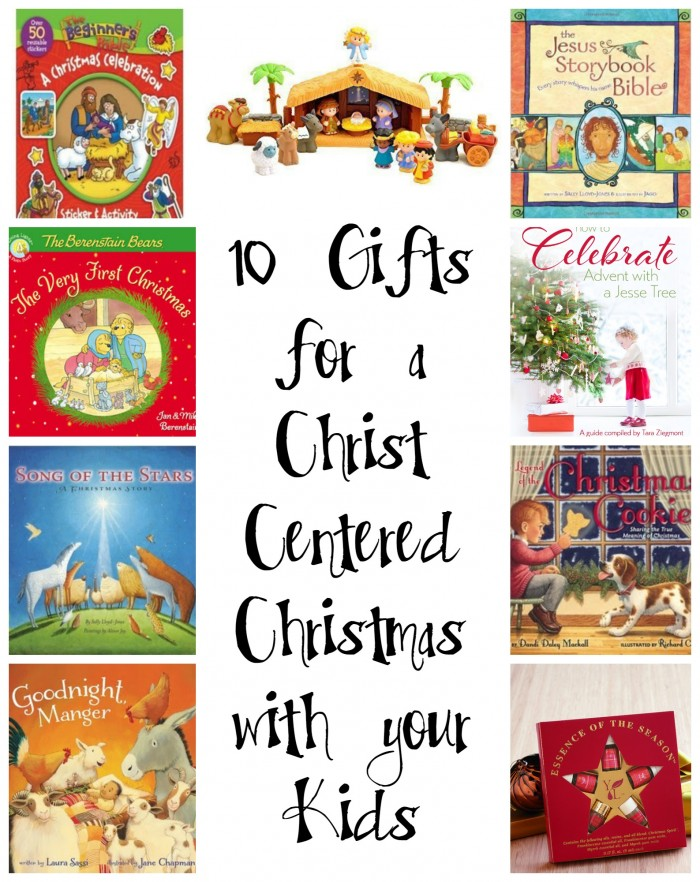 10 Gifts for a Christ Centered Christmas with Your Kids